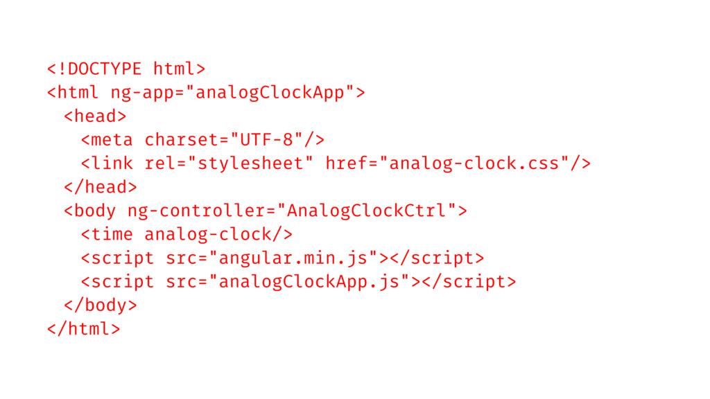 """<!DOCTYPE html> <html ng-app=""""analogClockApp""""> ..."""