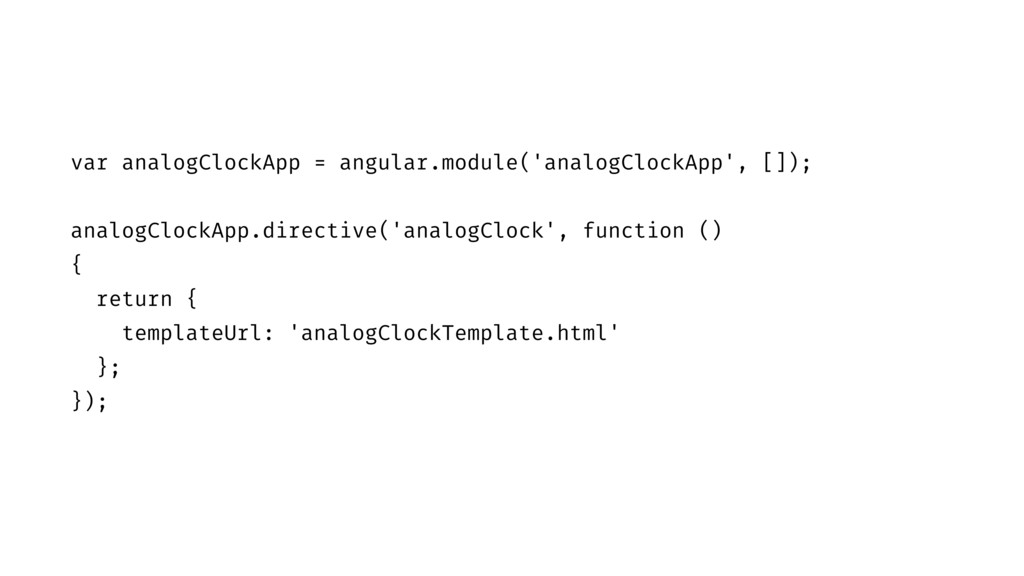 var analogClockApp = angular.module('analogCloc...