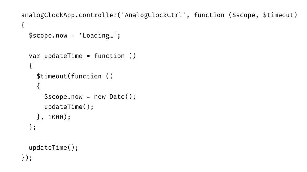 analogClockApp.controller('AnalogClockCtrl', fu...