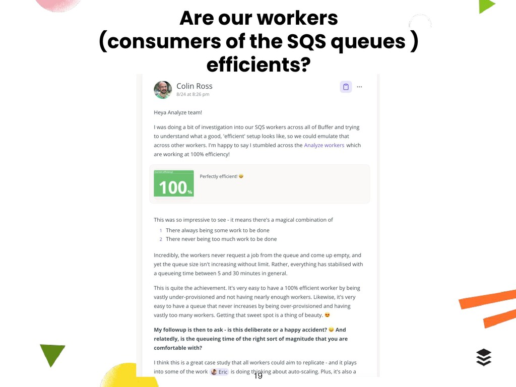 Are our workers (consumers of the SQS queues ) ...