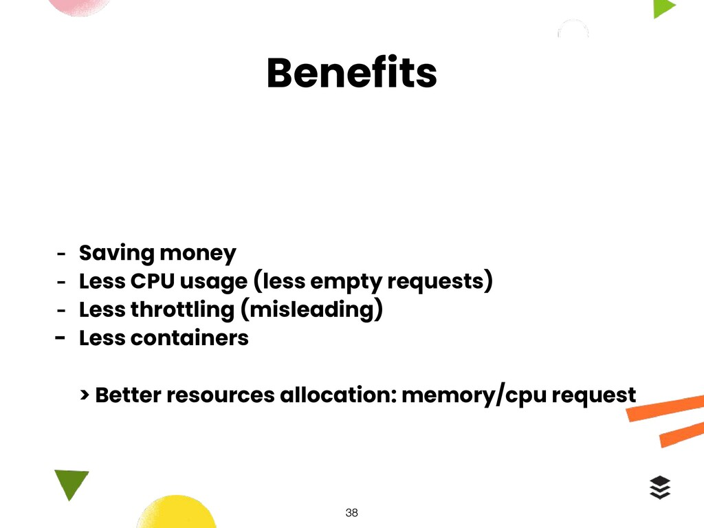 Benefits - Saving money - Less CPU usage (less ...
