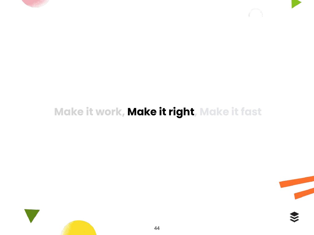 Make it work, Make it right, Make it fast