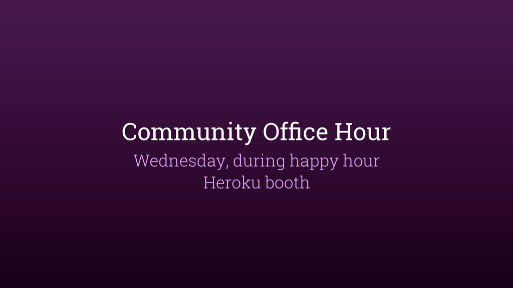 Community Office Hour Wednesday, during happy ho...