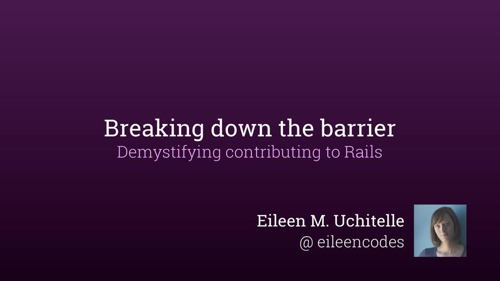 Breaking down the barrier Demystifying contribu...