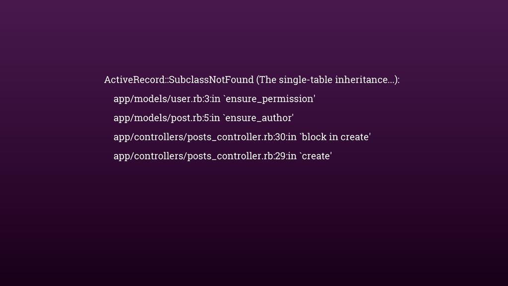 ActiveRecord::SubclassNotFound (The single-tabl...