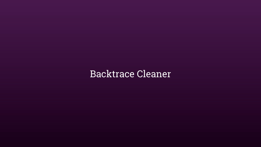 Backtrace Cleaner