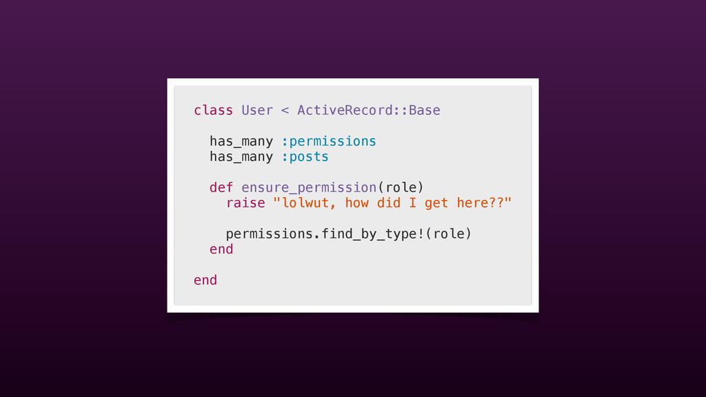 class User < ActiveRecord::Base has_many :permi...