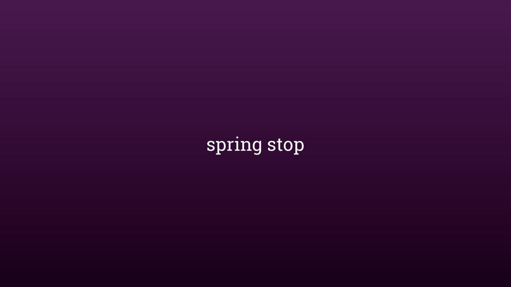 spring stop