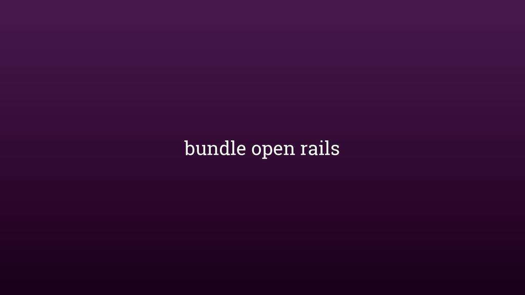 bundle open rails