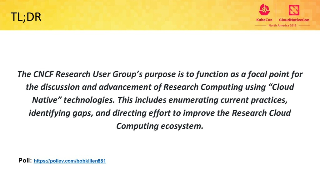 TL;DR The CNCF Research User Group's purpose is...