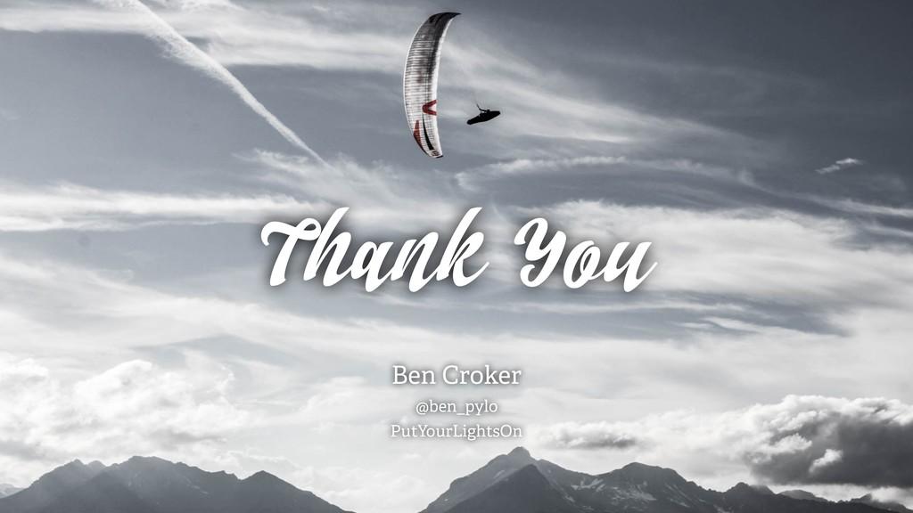 Thank You Ben Croker @ben_pylo PutYourLightsOn