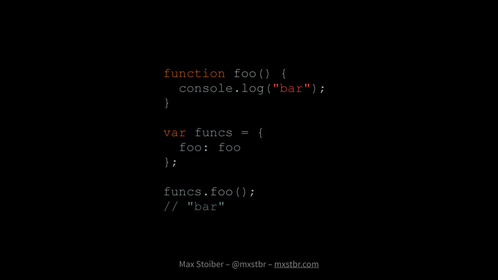 Max Stoiber – @mxstbr – mxstbr.com function foo...