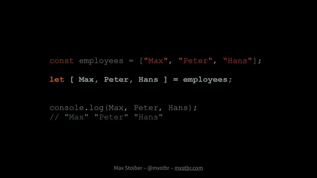 Max Stoiber – @mxstbr – mxstbr.com const employ...