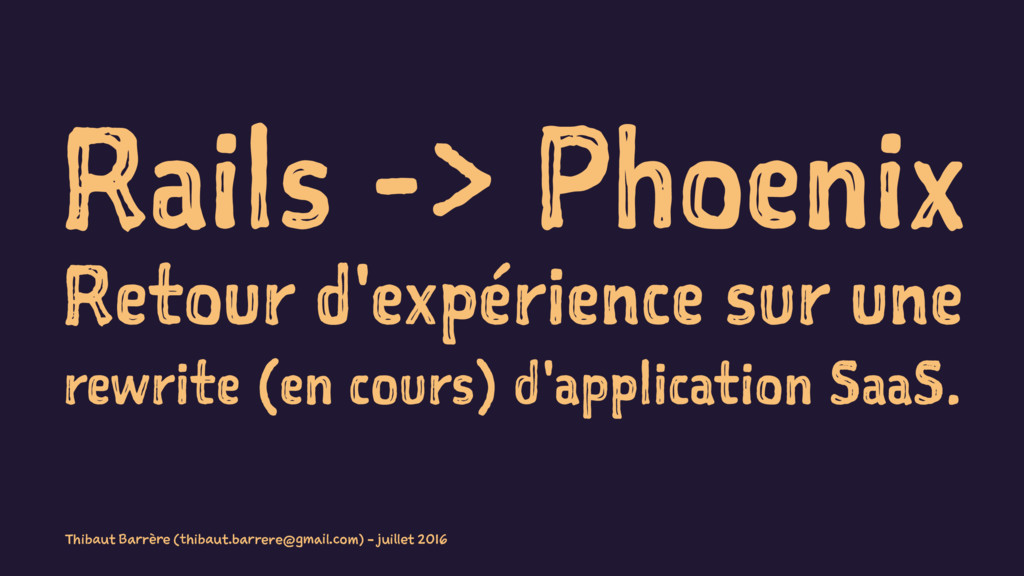 Rails -> Phoenix Retour d'expérience sur une re...