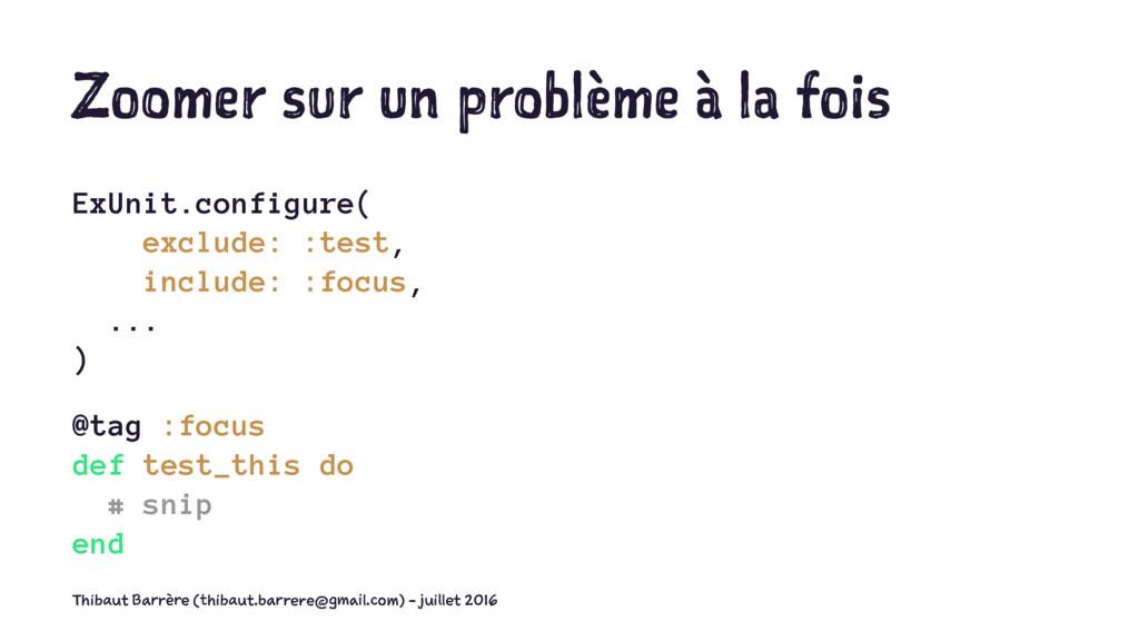 Zoomer sur un problème à la fois ExUnit.configu...