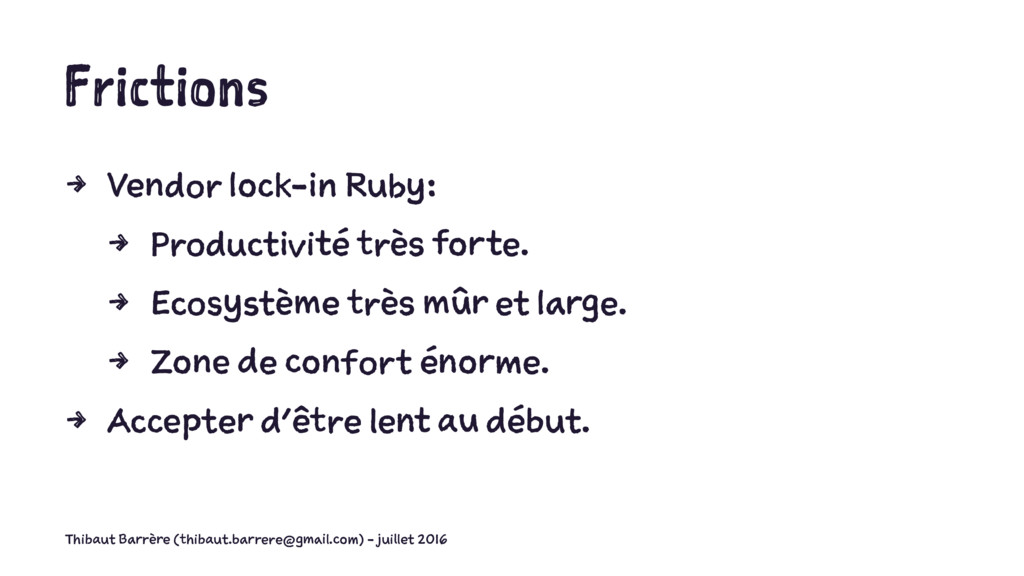 Frictions 4 Vendor lock-in Ruby: 4 Productivité...