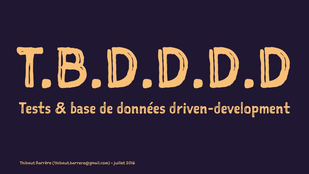 T.B.D.D.D.D Tests & base de données driven-deve...