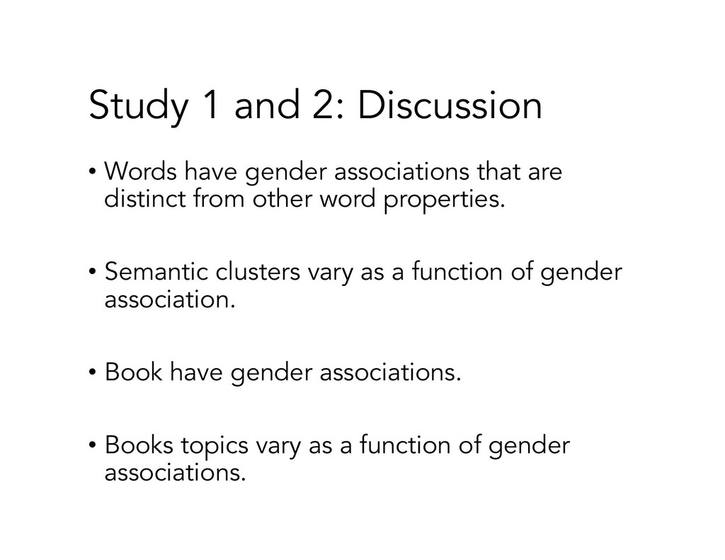 Study 1 and 2: Discussion • Words have gender a...