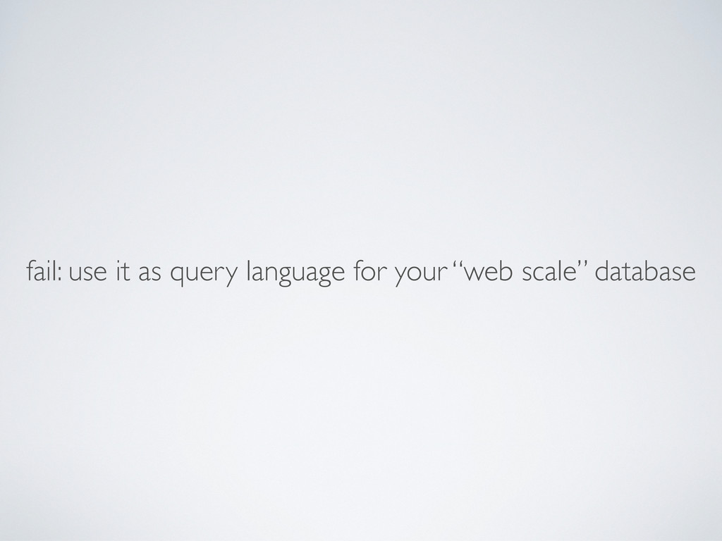 "fail: use it as query language for your ""web sc..."