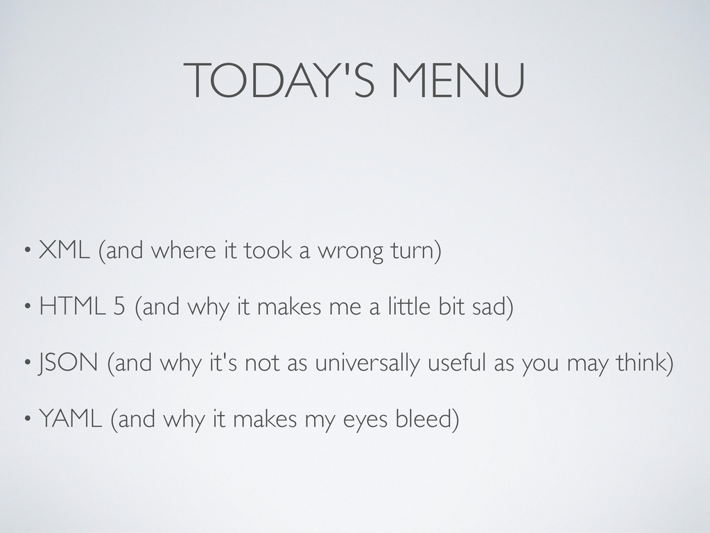 TODAY'S MENU • XML (and where it took a wrong t...