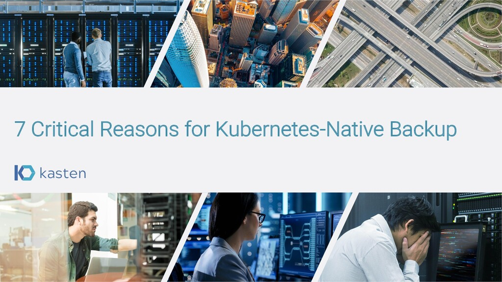 7 Critical Reasons for Kubernetes-Native Backup