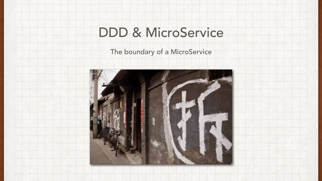 DDD & MicroService The boundary of a MicroServi...