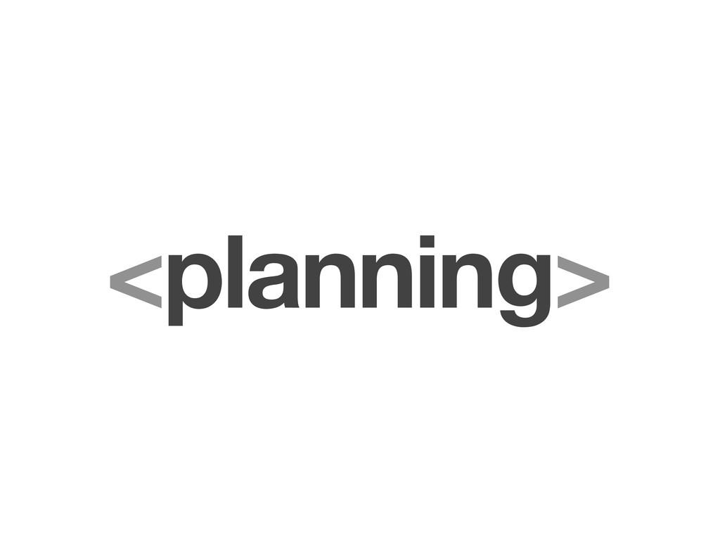 <planning>