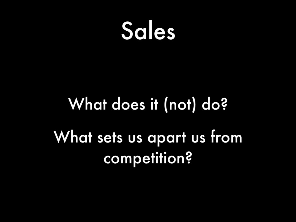 Sales What does it (not) do? What sets us apart...