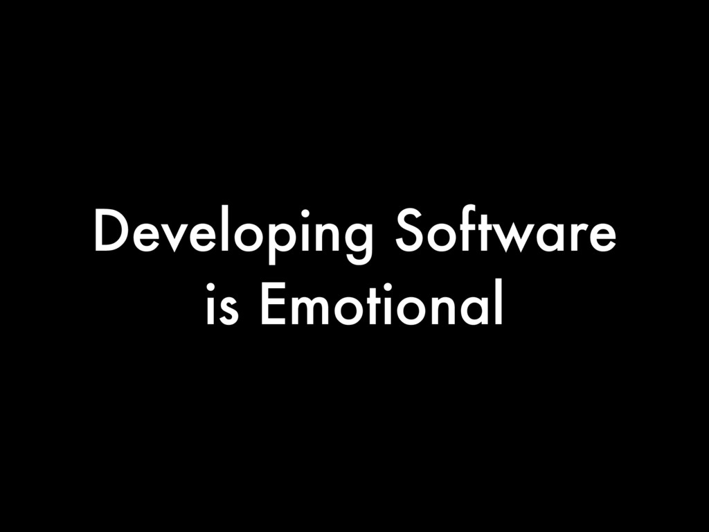 Developing Software is Emotional