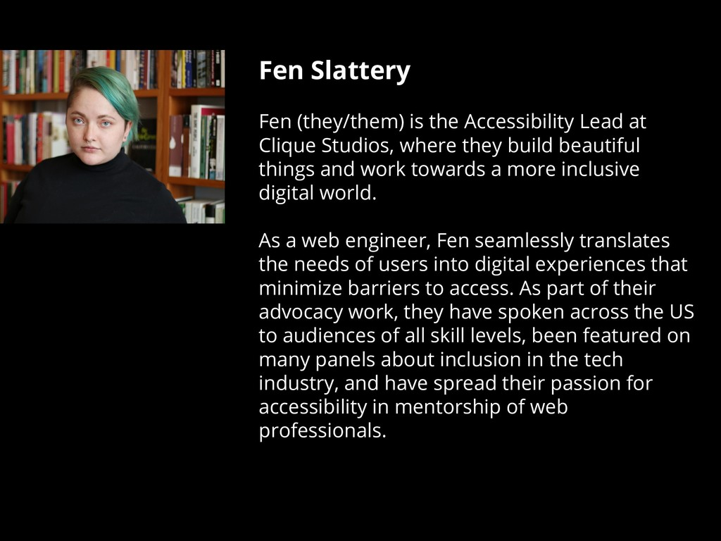 Fen Slattery Fen (they/them) is the Accessibili...