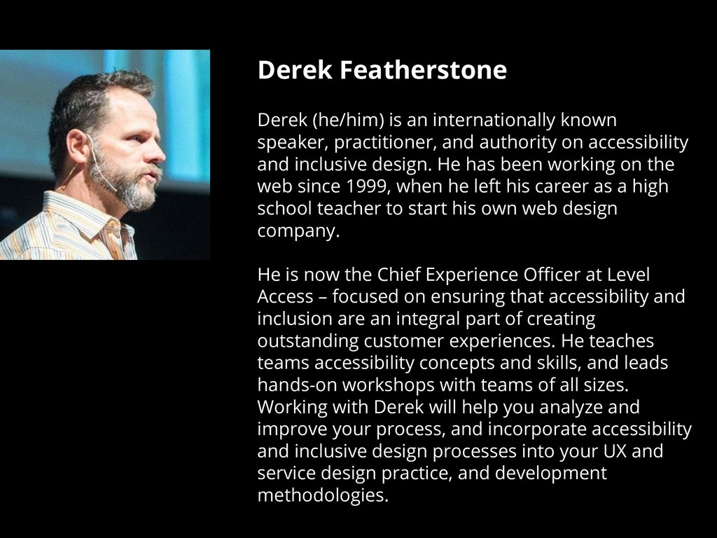 Derek Featherstone Derek (he/him) is an interna...