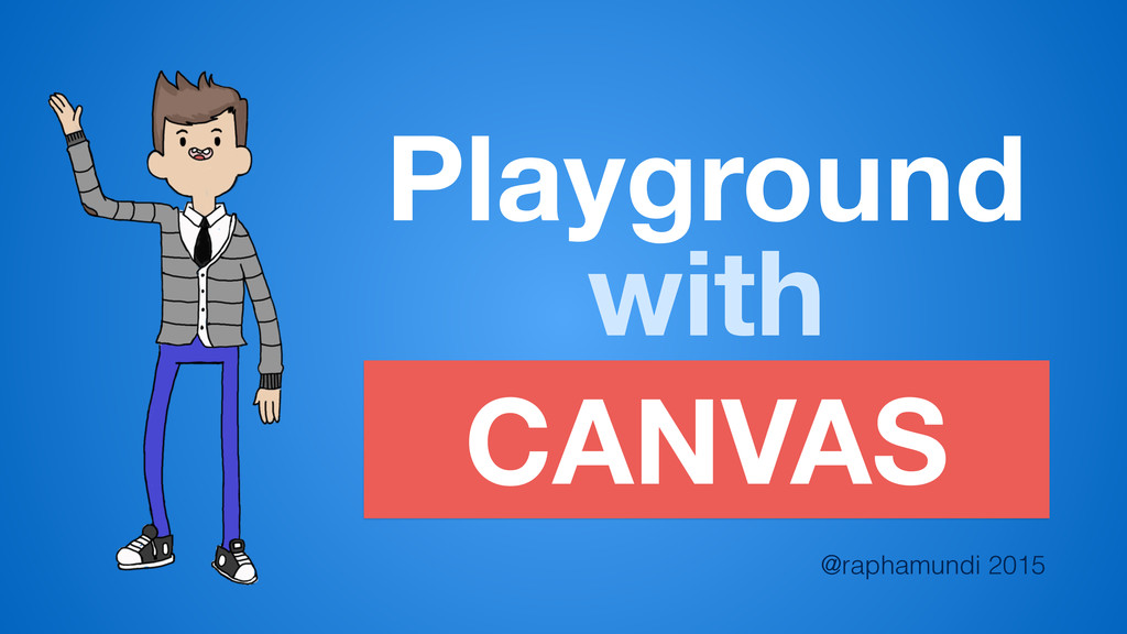 Playground @raphamundi 2015 with CANVAS