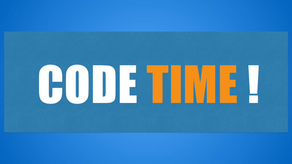 CODE TIME !