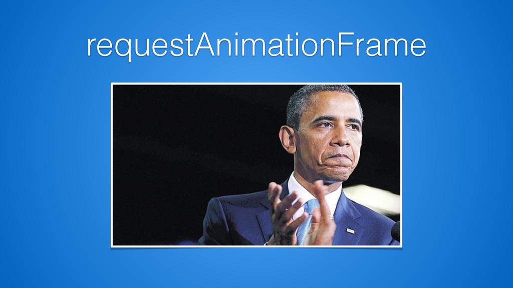 requestAnimationFrame