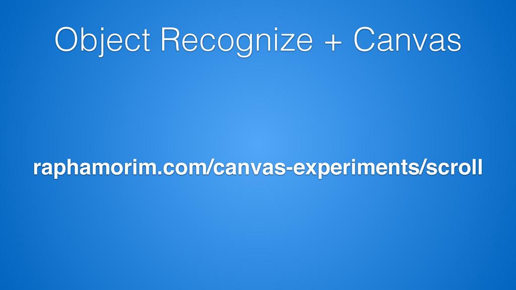 Object Recognize + Canvas raphamorim.com/canvas...