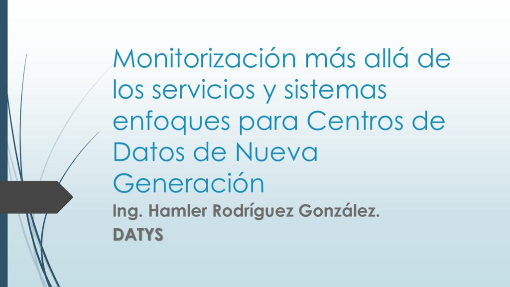 Monitorización más allá de los servicios y sist...