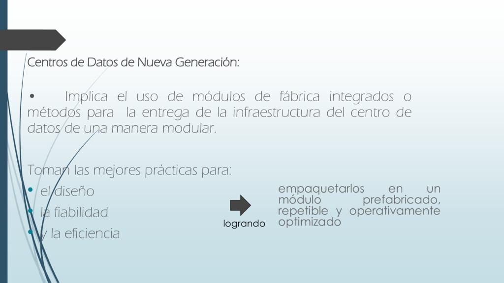 Centros de Datos de Nueva Generación: • Implica...