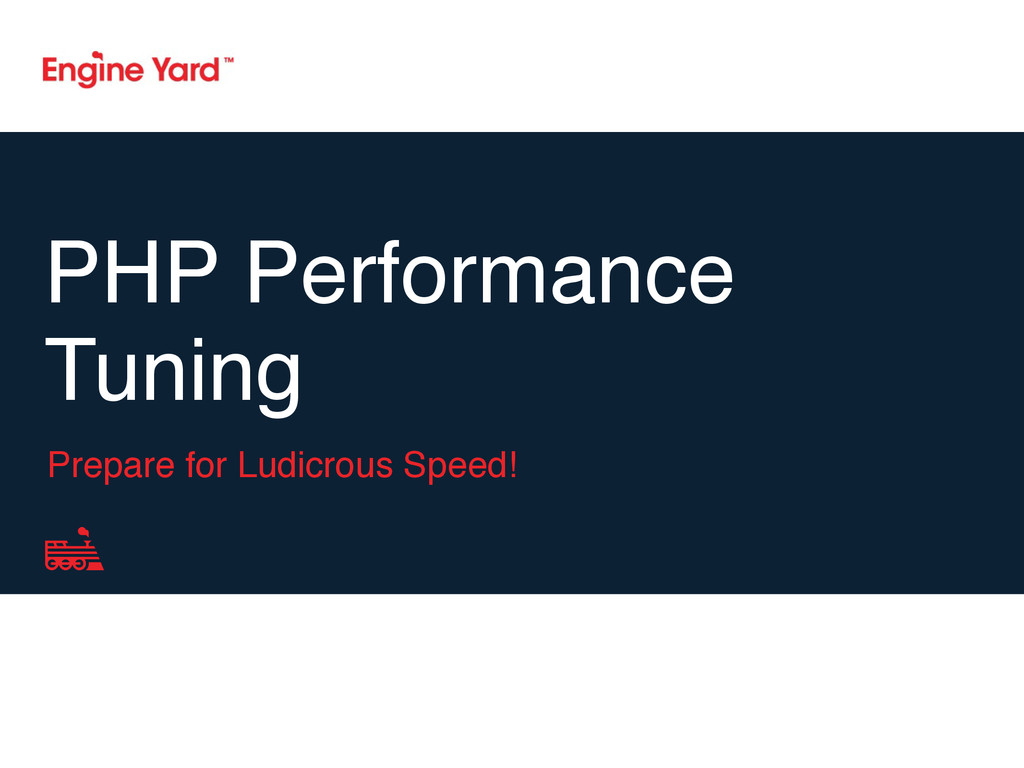PHP Performance Tuning Prepare for Ludicrous Sp...