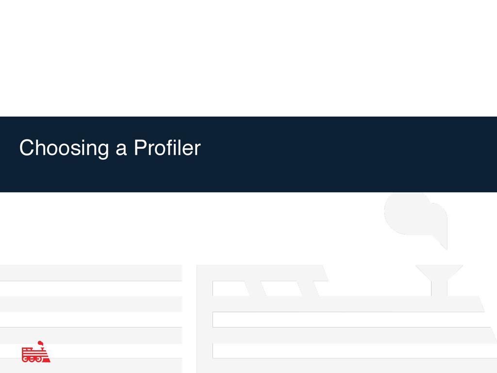 Choosing a Profiler