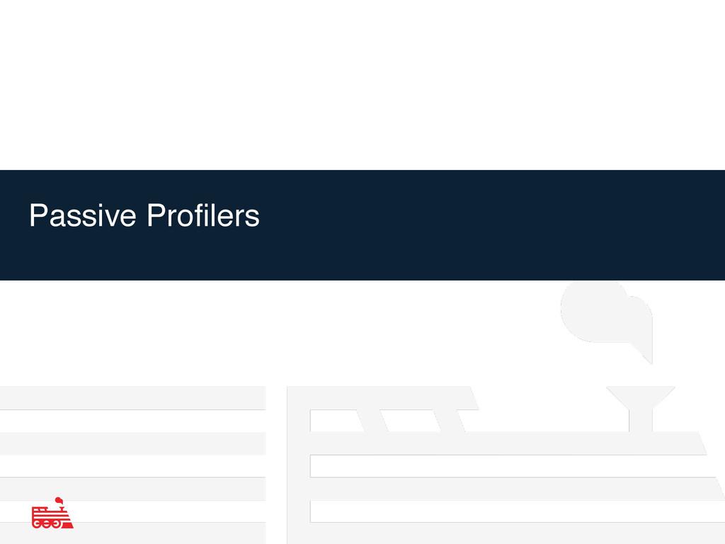 Passive Profilers