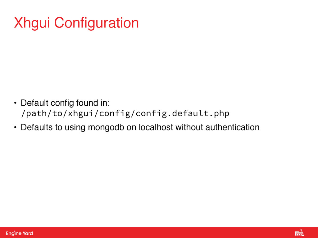 Proprietary and Confidential • Default config f...