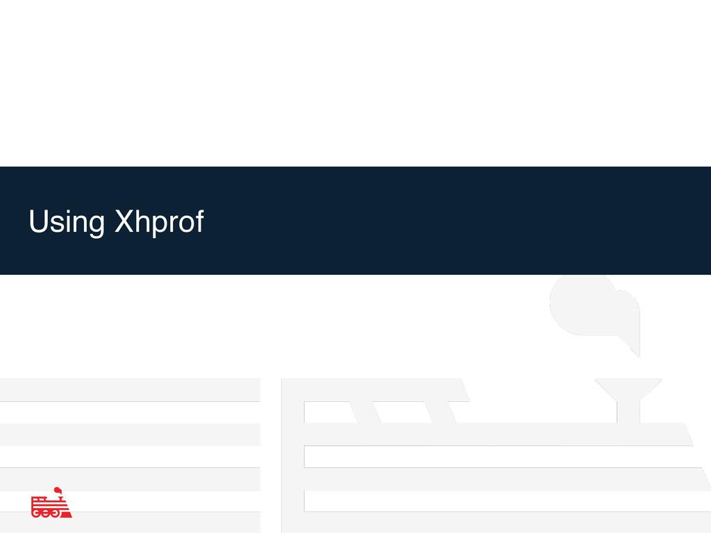 Using Xhprof