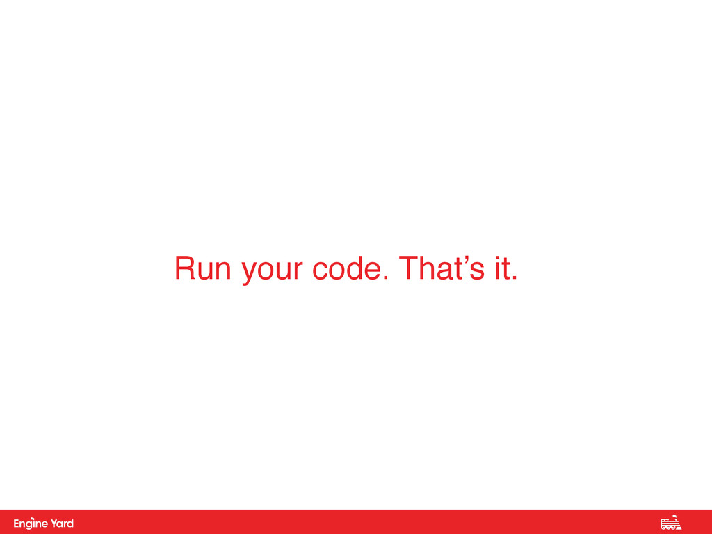 Proprietary and Confidential Run your code. Tha...