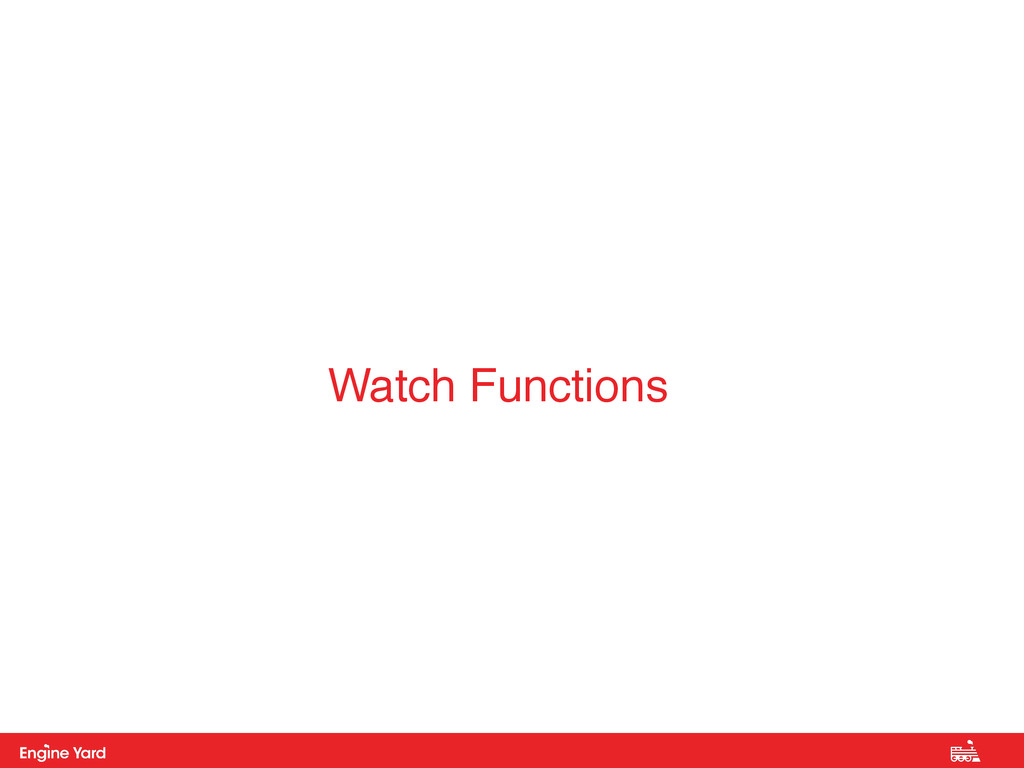 Proprietary and Confidential Watch Functions