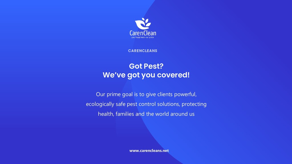 Got Pest? We've got you covered! CARENCLEANS Ou...