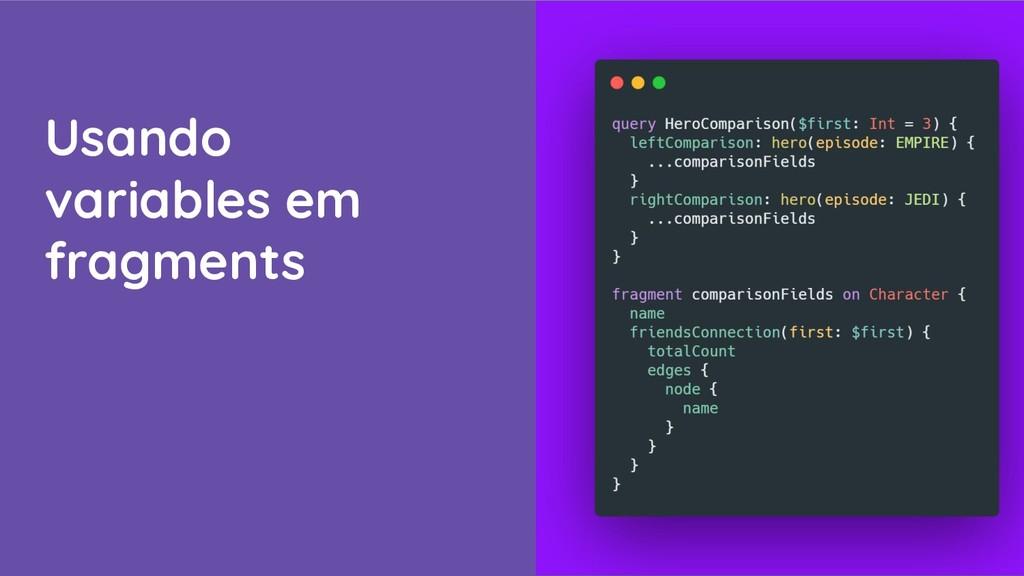 Usando variables em fragments