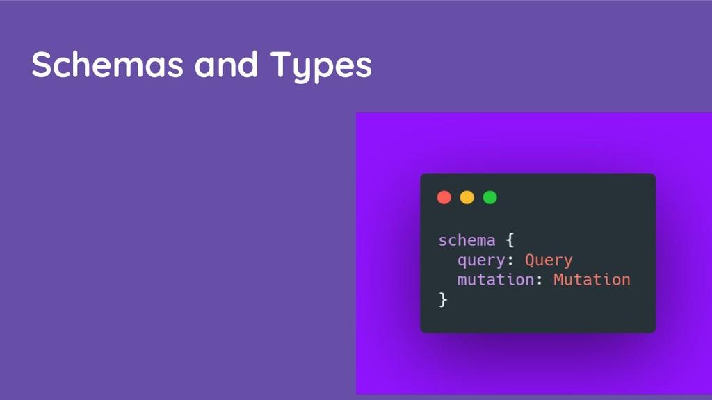 Schemas and Types