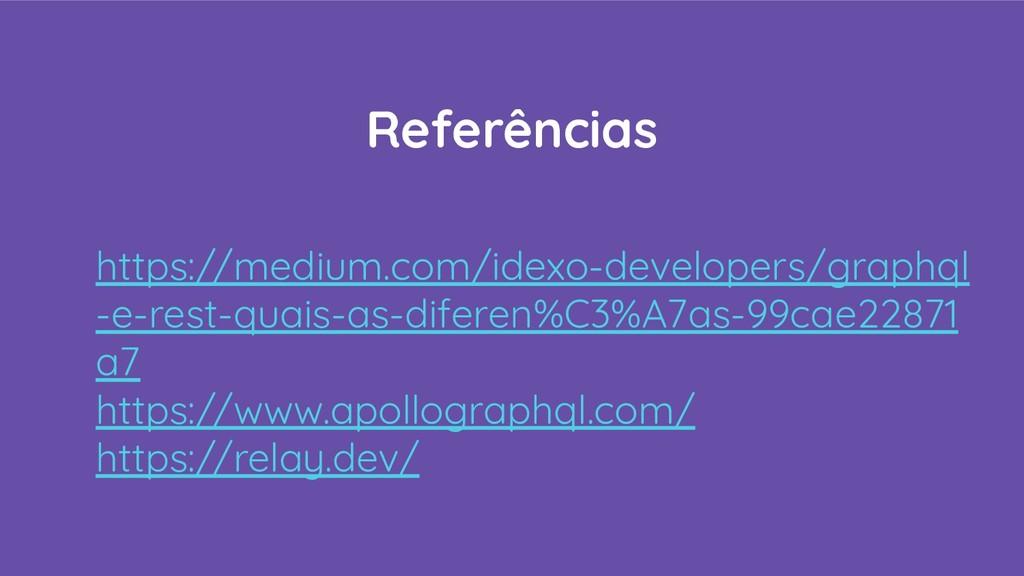 Referências https://medium.com/idexo-developers...