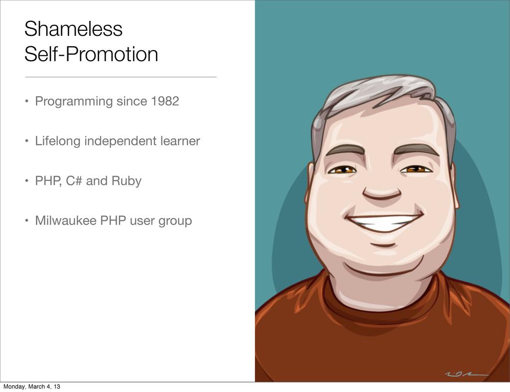 Shameless Self-Promotion • Programming since 19...