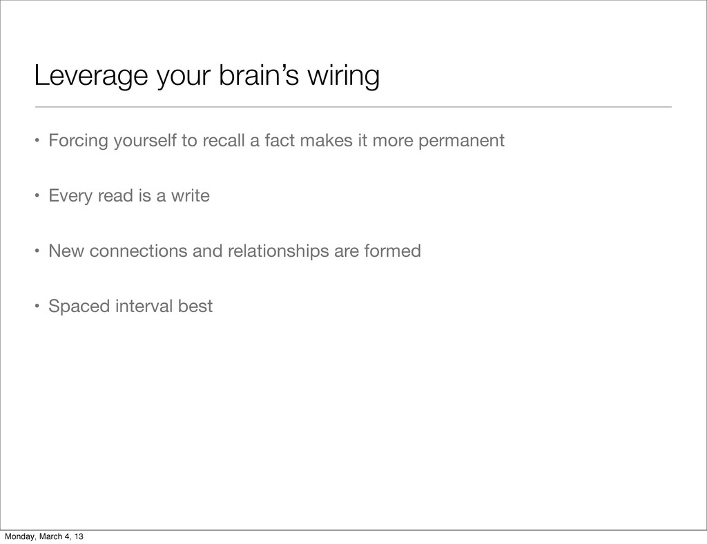 Leverage your brain's wiring • Forcing yourself...